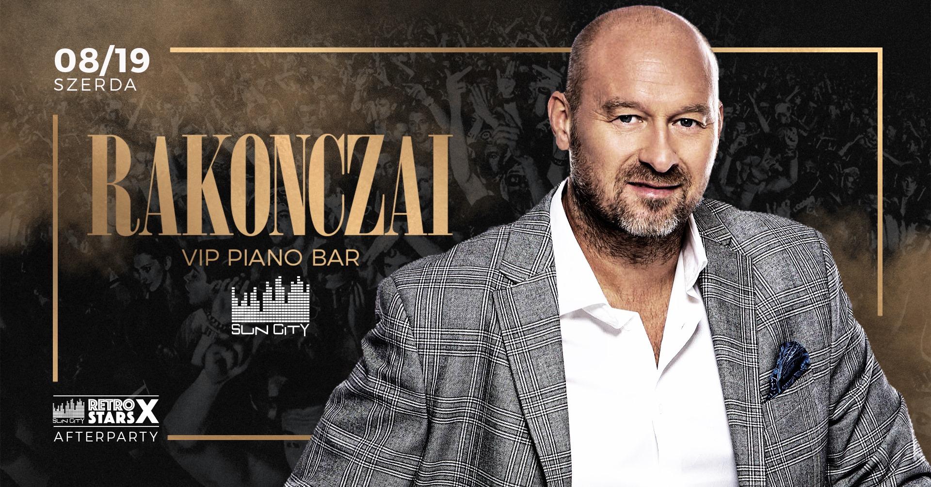 Rakonczai VIP Piano Bar • 08.19. • SunCity Balatonfüred